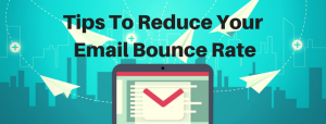Tips To Reduce Your Email Bounce Rate