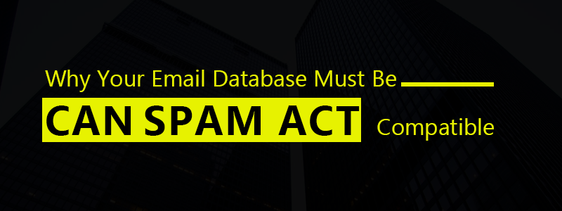 Why your Email Database must be CAN SPAM Act Compatible