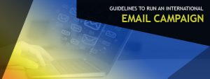 Guidelines to Run an International Email Campaign