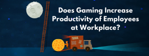 Does Gaming Increase Productivity of Employees at Workplace