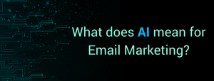 What does AI mean for Email Marketing